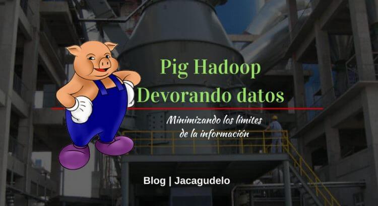 Pig_Hadoop_Blog_Jacagudelo