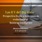 Las 6V del Big Data