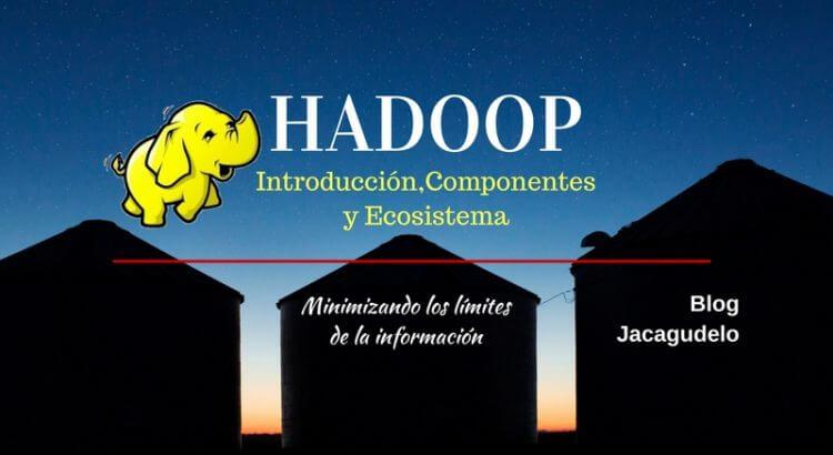 hadoop-introduccion-componente-ecosistema
